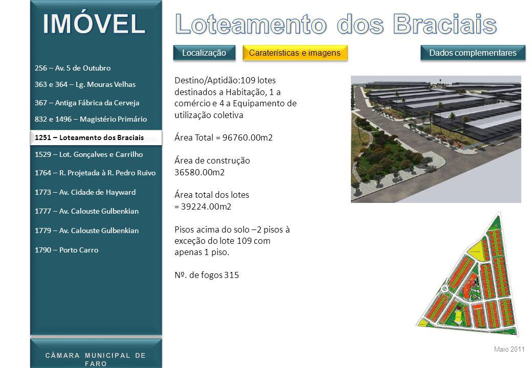 Maio 2011 Destino/Aptidão:109 lotes destinados a Habitação, 1 a comércio e 4 a Equipamento de utilização coletiva Área Total = 96760.00m2 Área de cons