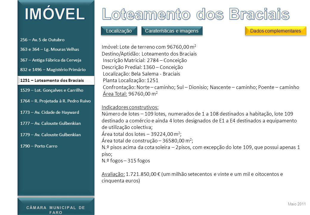 Maio 2011 Imóvel: Lote de terreno com 96760,00 m 2 Destino/Aptidão: Loteamento dos Braciais Inscrição Matricial: 2784 – Conceição Descrição Predial: 1