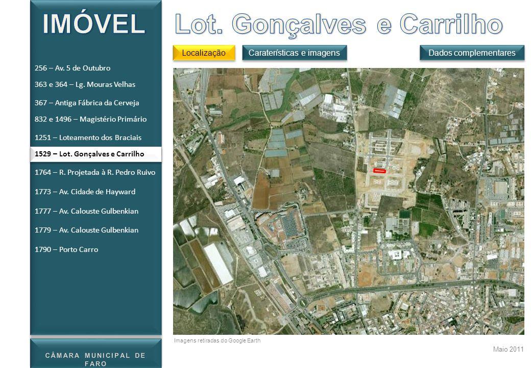1529 – Lot. Gonçalves e Carrilho Localização Dados complementares Maio 2011 Caraterísticas e imagens Imagens retiradas do Google Earth 256 – Av. 5 de