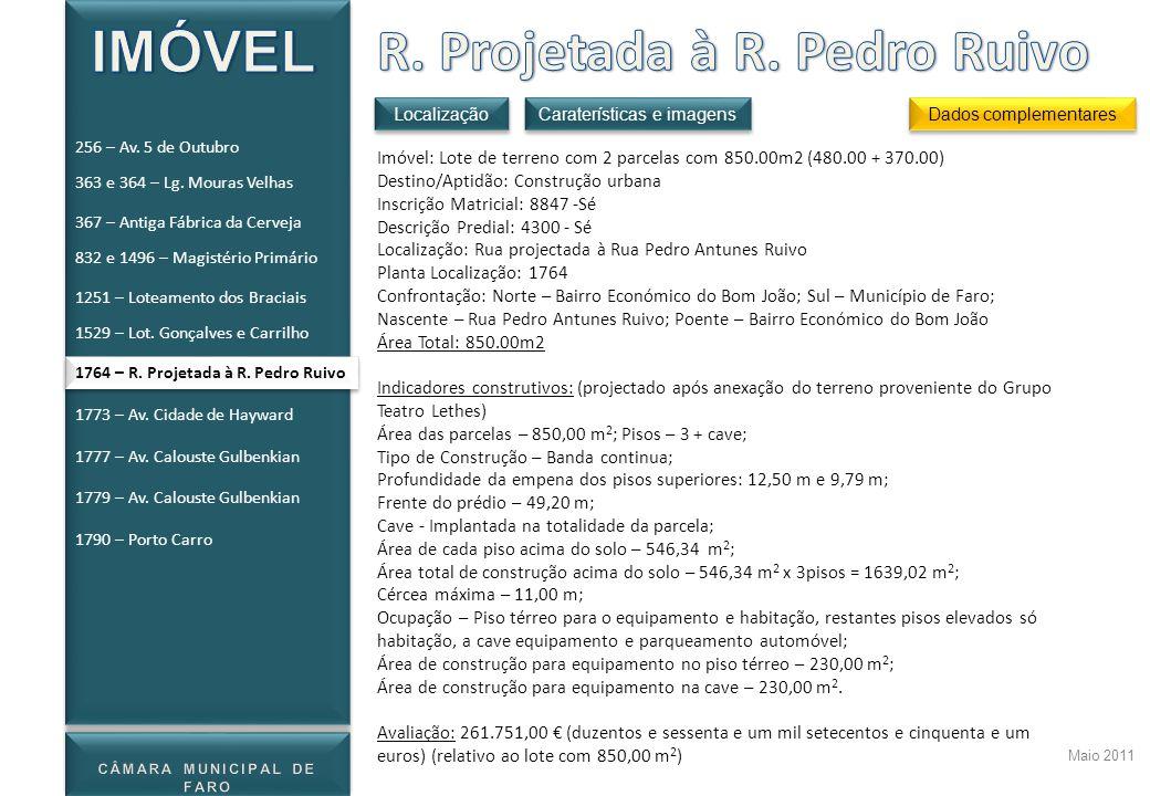 Maio 2011 Imóvel: Lote de terreno com 2 parcelas com 850.00m2 (480.00 + 370.00) Destino/Aptidão: Construção urbana Inscrição Matricial: 8847 -Sé Descr