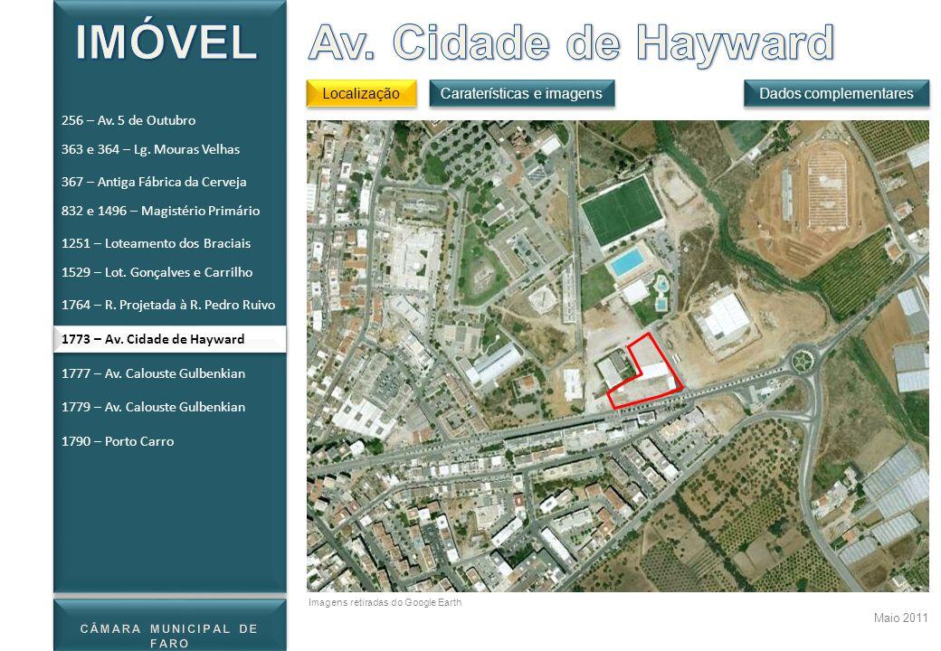1773 – Av. Cidade de Hayward Localização Dados complementares Maio 2011 Caraterísticas e imagens Imagens retiradas do Google Earth 256 – Av. 5 de Outu