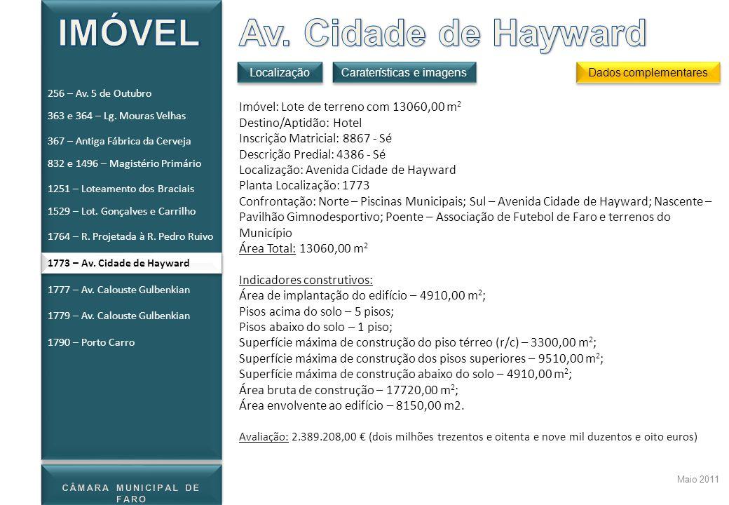 Maio 2011 Imóvel: Lote de terreno com 13060,00 m 2 Destino/Aptidão: Hotel Inscrição Matricial: 8867 - Sé Descrição Predial: 4386 - Sé Localização: Ave
