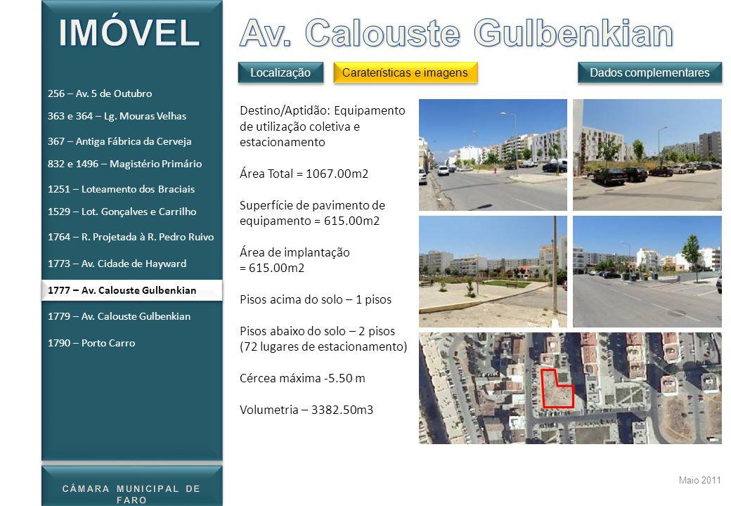 Maio 2011 Destino/Aptidão: Equipamento de utilização coletiva e estacionamento Área Total = 1067.00m2 Superfície de pavimento de equipamento = 615.00m