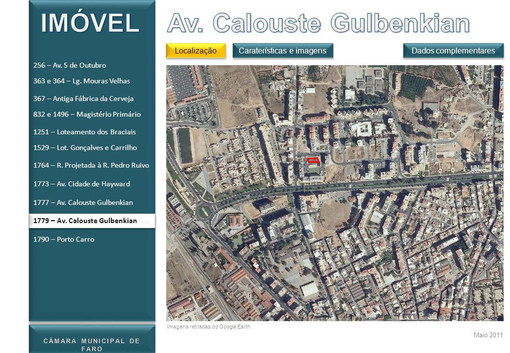 1779 – Av. Calouste Gulbenkian Localização Dados complementares Maio 2011 Caraterísticas e imagens Imagens retiradas do Google Earth 256 – Av. 5 de Ou