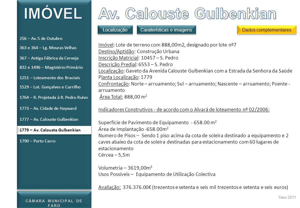 Maio 2011 Imóvel: Lote de terreno com 888,00m2, designado por lote nº7 Destino/Aptidão: Construção Urbana Inscrição Matricial: 10457 – S. Pedro Descri