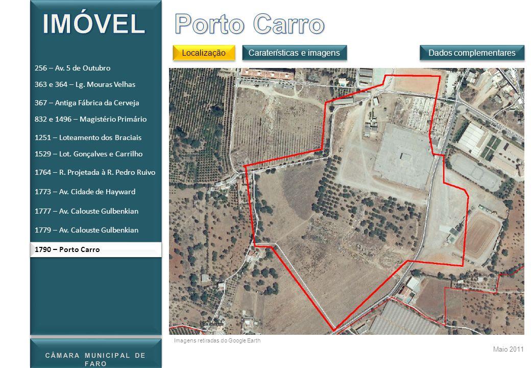 1790 – Porto Carro Localização Dados complementares Maio 2011 Caraterísticas e imagens Imagens retiradas do Google Earth 256 – Av. 5 de Outubro 363 e