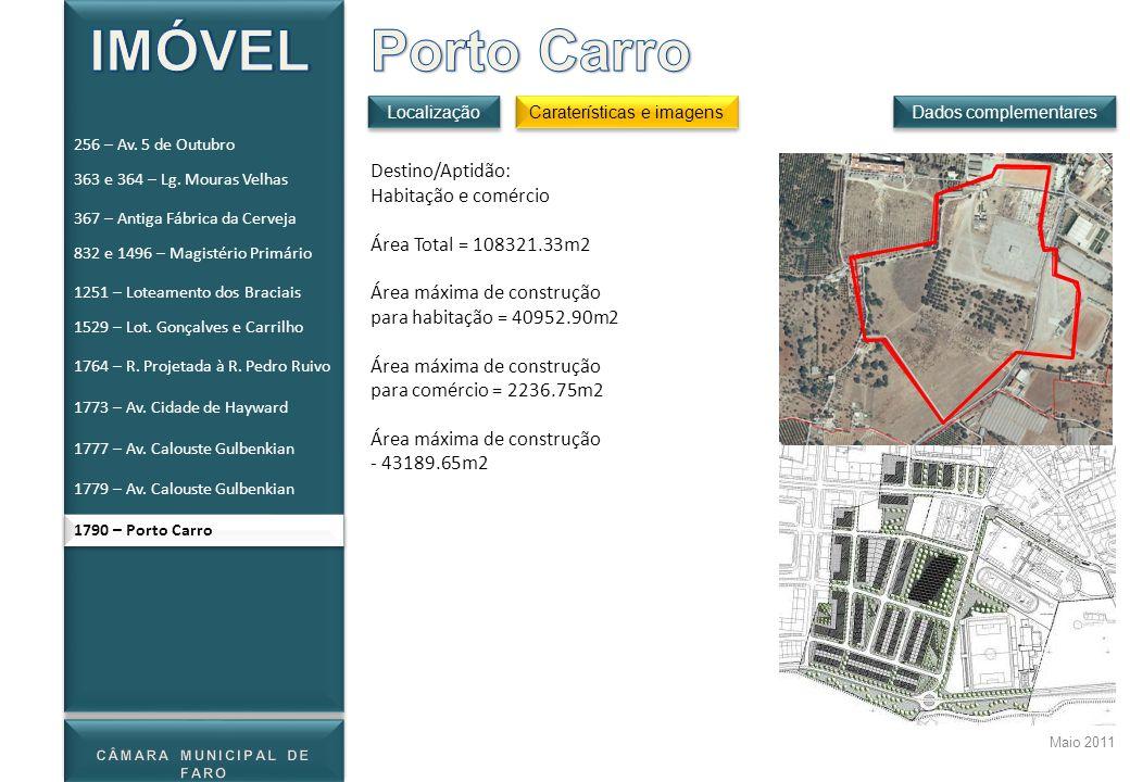 Maio 2011 1790 – Porto Carro Destino/Aptidão: Habitação e comércio Área Total = 108321.33m2 Área máxima de construção para habitação = 40952.90m2 Área