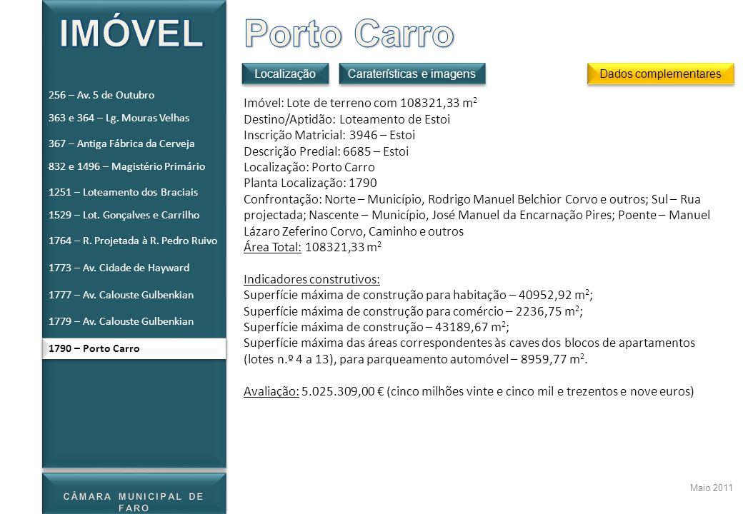 Maio 2011 1790 – Porto Carro Imóvel: Lote de terreno com 108321,33 m 2 Destino/Aptidão: Loteamento de Estoi Inscrição Matricial: 3946 – Estoi Descriçã