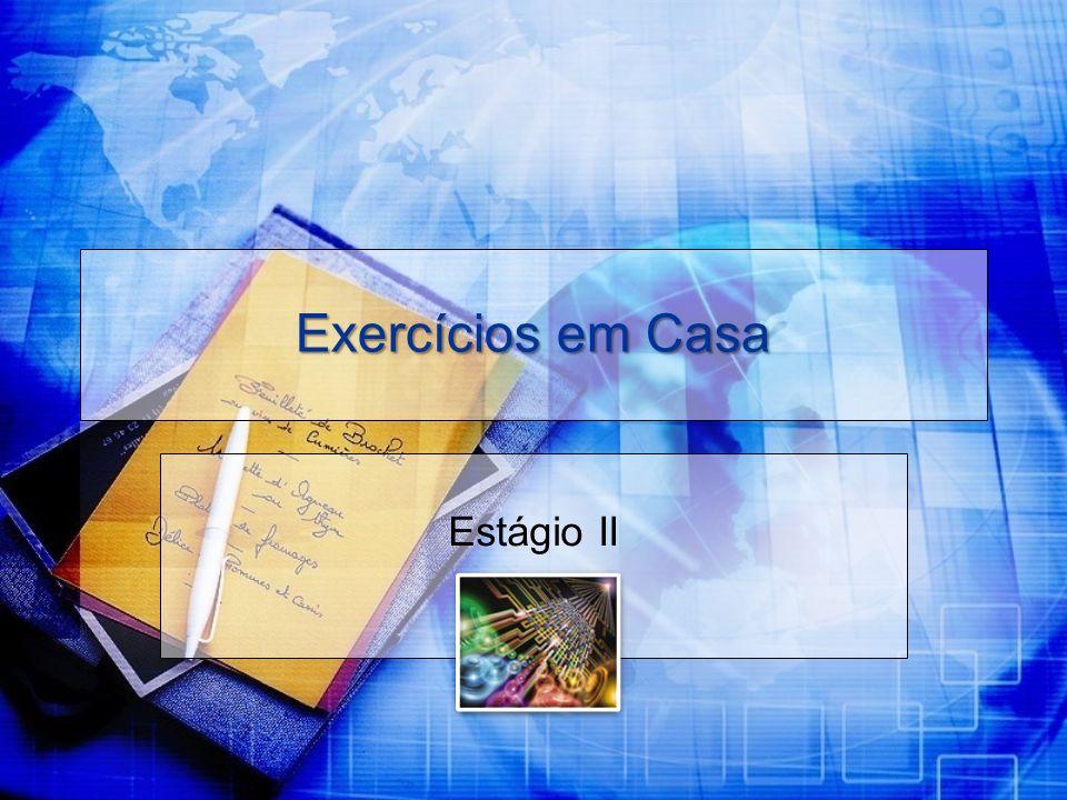 Exercícios em Casa Estágio II