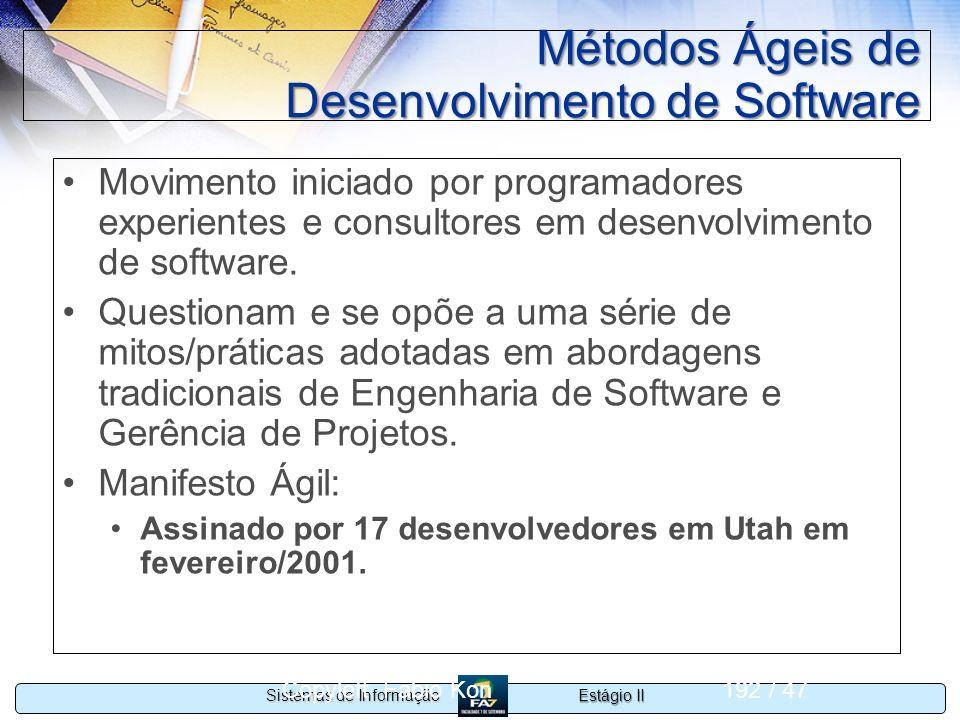 Estágio II Sistemas de Informação Copyleft Fabio Kon192 / 47 Métodos Ágeis de Desenvolvimento de Software Movimento iniciado por programadores experie