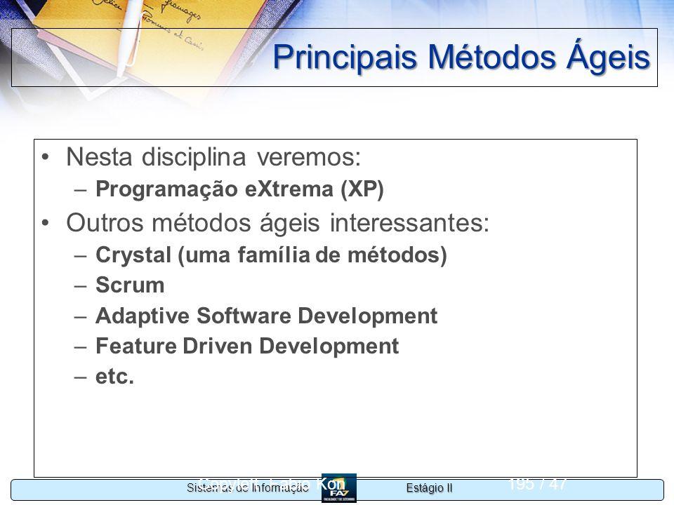 Estágio II Sistemas de Informação Copyleft Fabio Kon195 / 47 Principais Métodos Ágeis Nesta disciplina veremos: –Programação eXtrema (XP) Outros métod