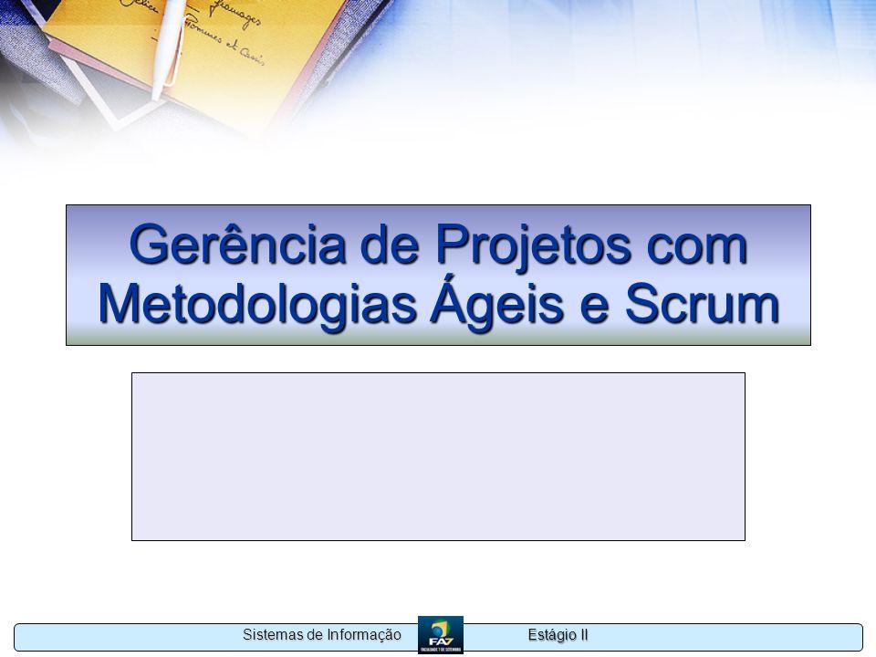 Estágio II Sistemas de Informação Gerência de Projetos com Metodologias Ágeis e Scrum