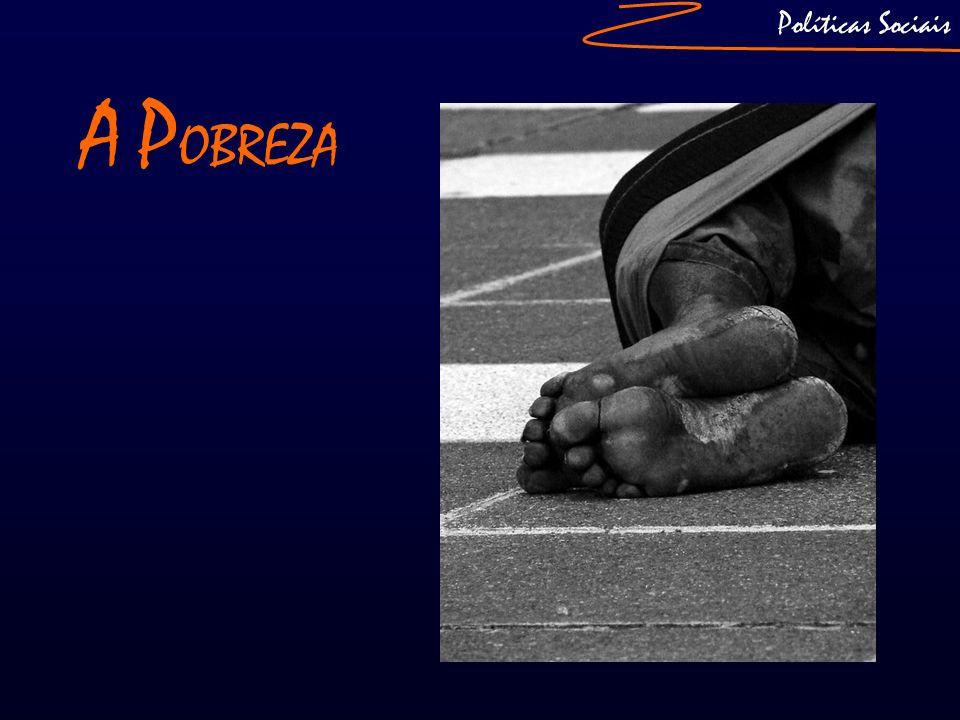 A Pobreza 1990: 20% da população portuguesa era pobre; 2008: 18% da população portuguesa é pobre.