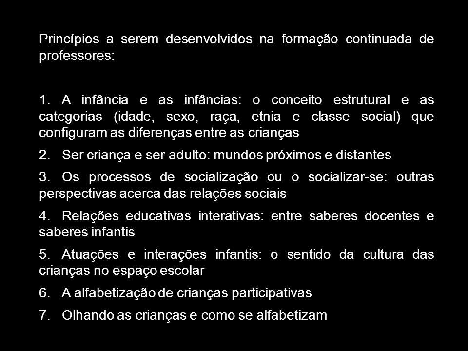 1.A infância e as infâncias: o conceito estrutural e as categorias (idade, sexo, raça, etnia e classe social) que configuram as diferenças entre as crianças.