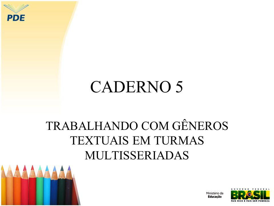 CADERNO 5 TRABALHANDO COM GÊNEROS TEXTUAIS EM TURMAS MULTISSERIADAS