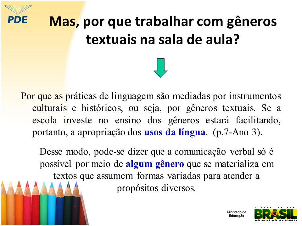 Mas, por que trabalhar com gêneros textuais na sala de aula? Por que as práticas de linguagem são mediadas por instrumentos culturais e históricos, ou