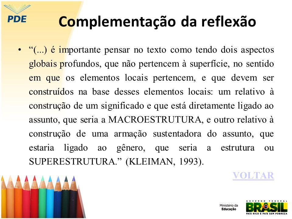 Complementação da reflexão (...) é importante pensar no texto como tendo dois aspectos globais profundos, que não pertencem à superfície, no sentido e
