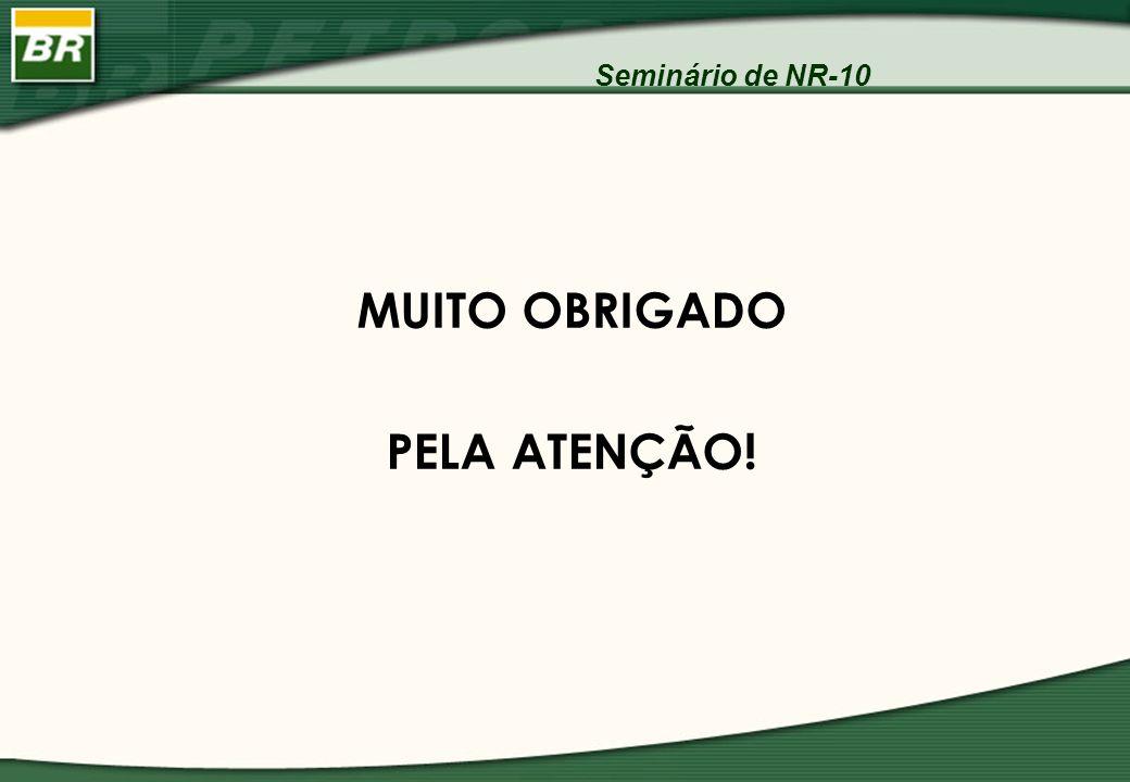 Seminário de NR-10 MUITO OBRIGADO PELA ATENÇÃO!