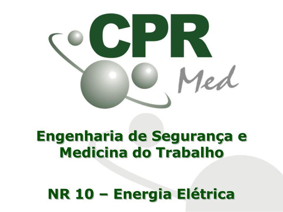Engenharia de Segurança e Medicina do Trabalho NR 10 – Energia Elétrica