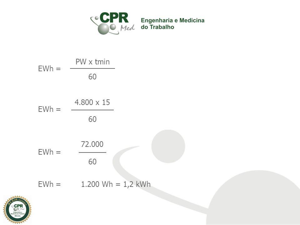 EWh = PW x tmin 60 EWh = 4.800 x 15 60 EWh = 72.000 60 EWh =1.200 Wh = 1,2 kWh