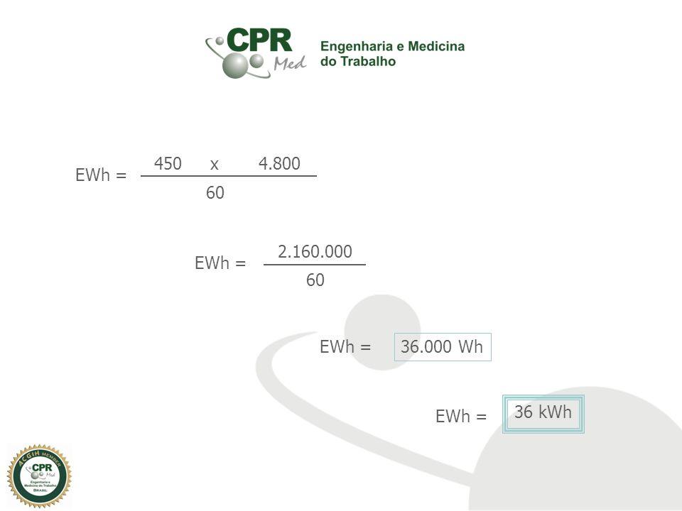 EWh = 60 450x4.800 EWh = 60 2.160.000 EWh = 36.000 Wh EWh = 36 kWh