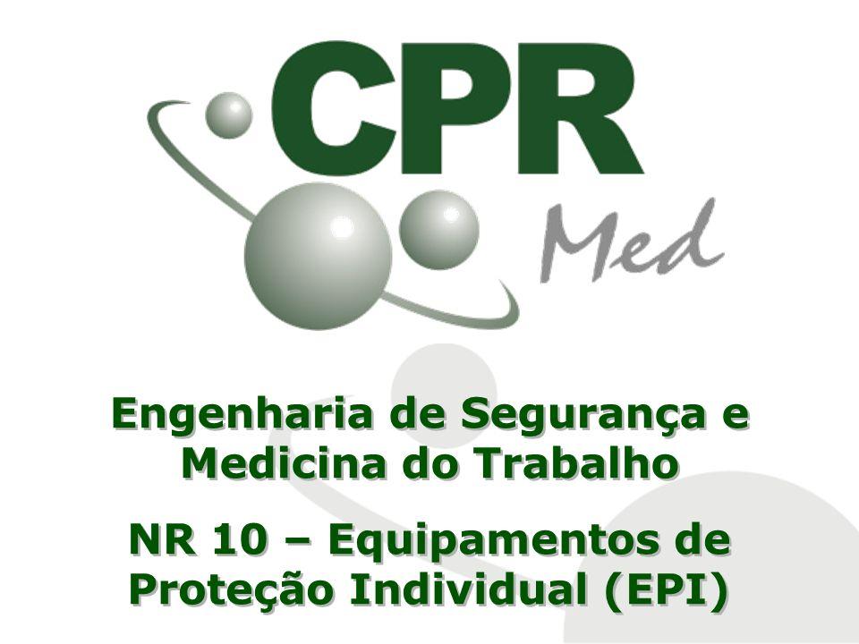 Engenharia de Segurança e Medicina do Trabalho NR 10 – Equipamentos de Proteção Individual (EPI)