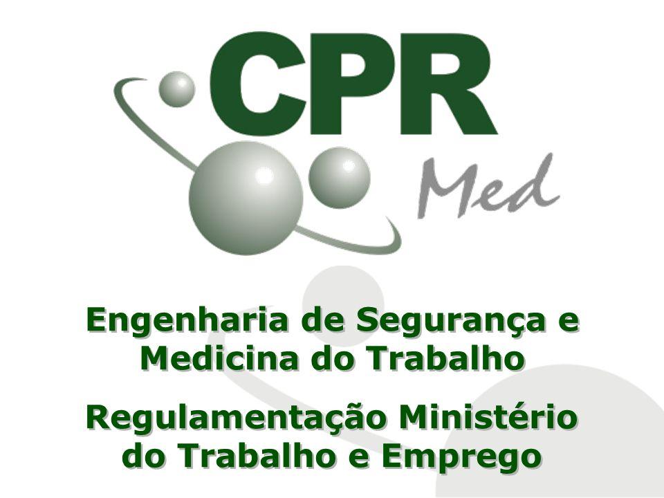 Engenharia de Segurança e Medicina do Trabalho Regulamentação Ministério do Trabalho e Emprego