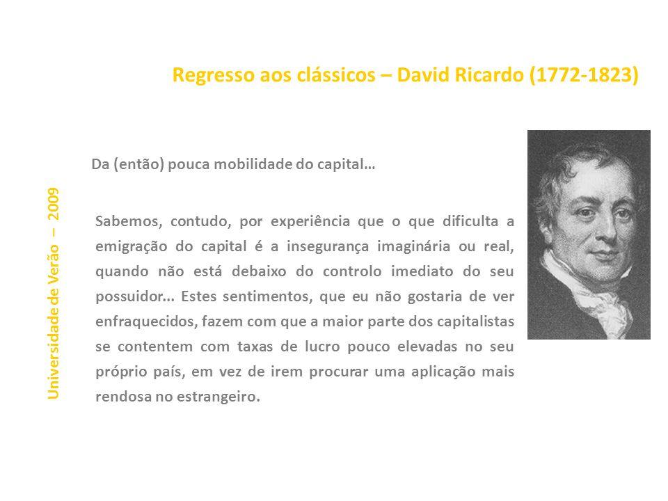 Regresso aos clássicos – David Ricardo (1772-1823) Universidade de Verão – 2009 O preço de mercado do trabalho é o preço realmente pago por ele com ba