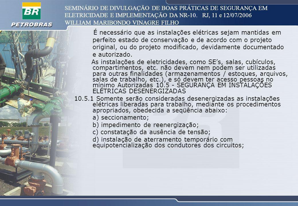 SEMINÁRIO DE DIVULGAÇÃO DE BOAS PRÁTICAS DE SEGURANÇA EM ELETRICIDADE E IMPLEMENTAÇÃO DA NR-10. RJ, 11 e 12/07/2006 WILLIAM MARIBONDO VINAGRE FILHO É
