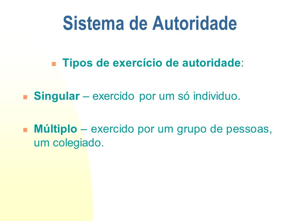Sistema de Autoridade Tipos de autoridade: Hierárquica – linhas de comando estabelecida pela estrutura organizacional(níveis hierárquicos); Funcional – corresponde a autoridade estabelecida pela função exercida pelas unidades organizacionais.