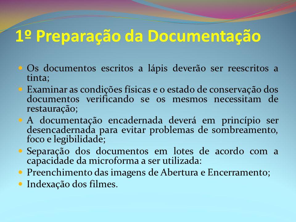 Os documentos escritos a lápis deverão ser reescritos a tinta; Examinar as condições físicas e o estado de conservação dos documentos verificando se o