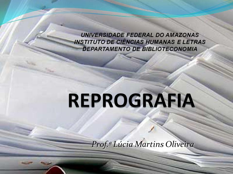 Prof.ª Lúcia Martins Oliveira UNIVERSIDADE FEDERAL DO AMAZONAS INSTITUTO DE CIÊNCIAS HUMANAS E LETRAS DEPARTAMENTO DE BIBLIOTECONOMIA