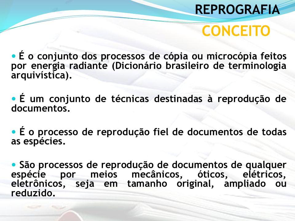 É o conjunto dos processos de cópia ou microcópia feitos por energia radiante (Dicionário brasileiro de terminologia arquivística). É um conjunto de t