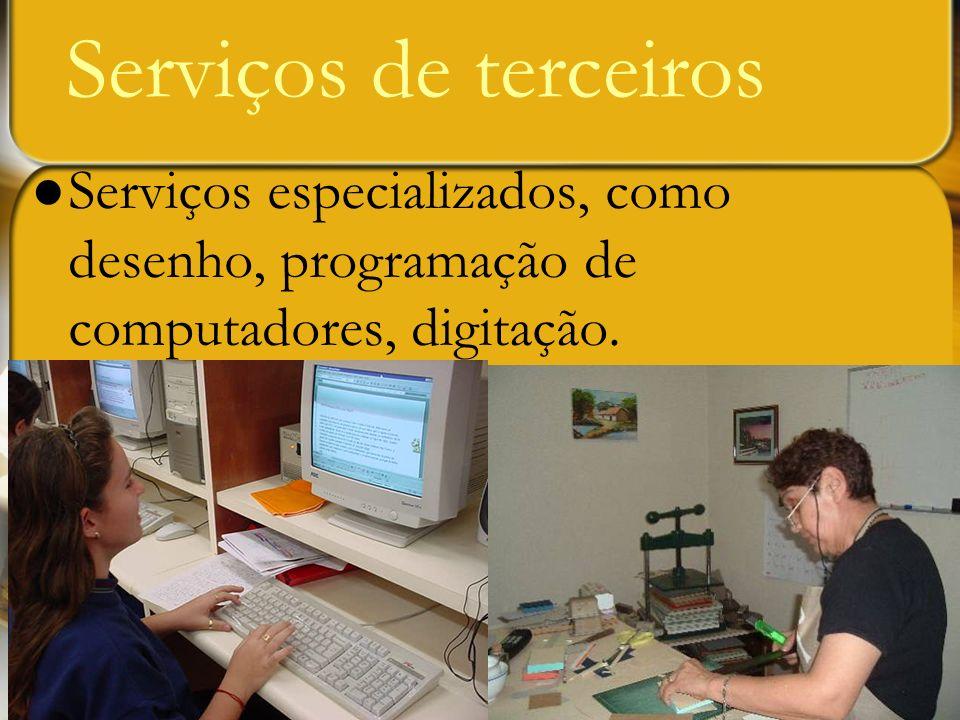Serviços especializados, como desenho, programação de computadores, digitação.