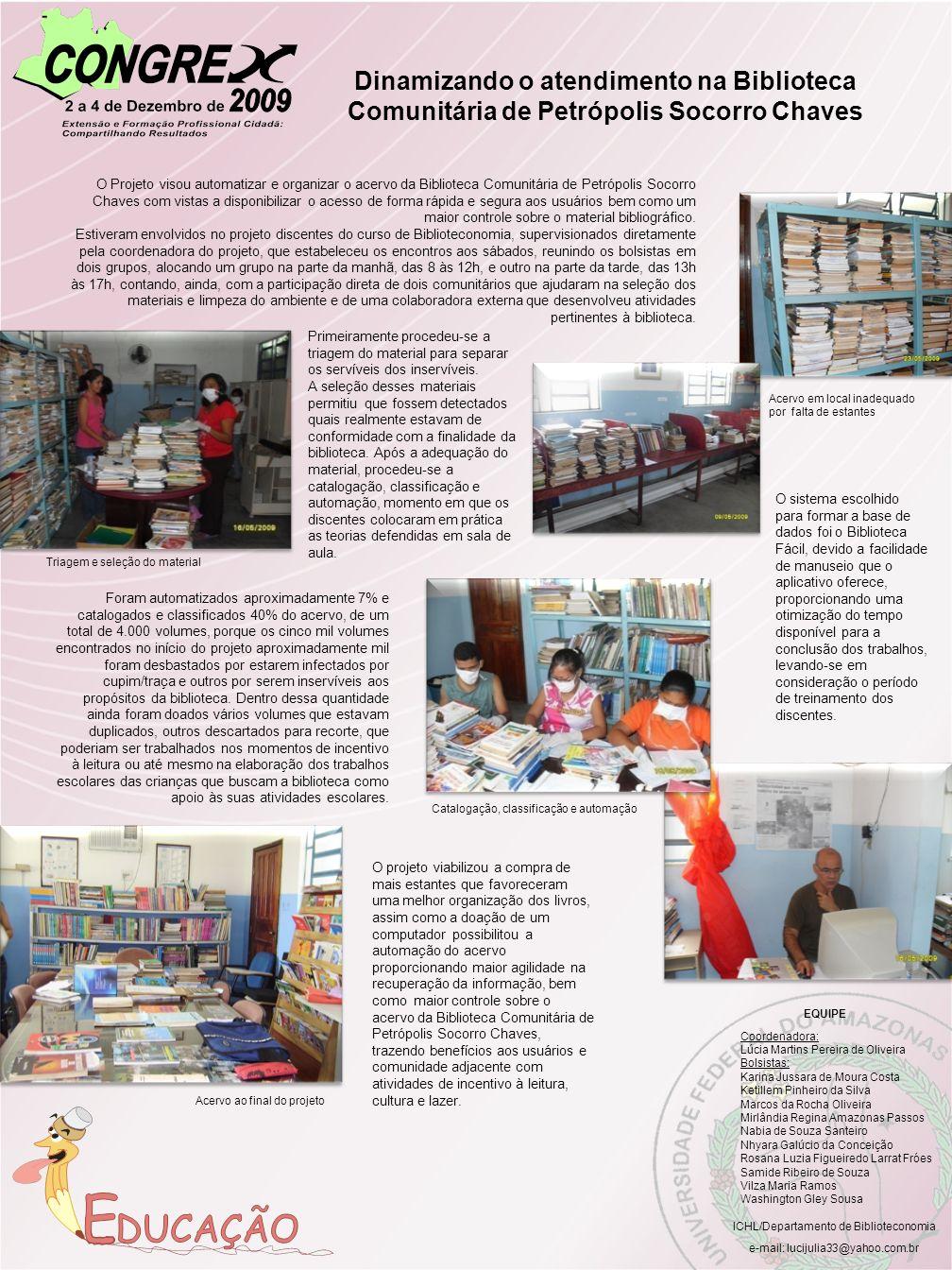 ICHL/Departamento de Biblioteconomia Dinamizando o atendimento na Biblioteca Comunitária de Petrópolis Socorro Chaves e-mail: lucijulia33@yahoo.com.br