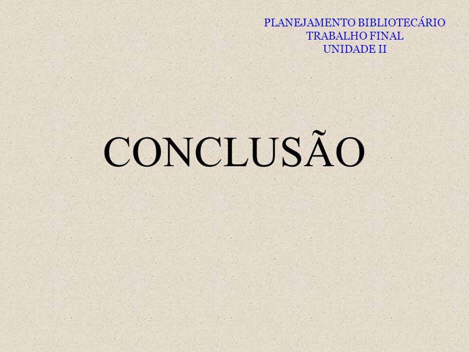 CONCLUSÃO PLANEJAMENTO BIBLIOTECÁRIO TRABALHO FINAL UNIDADE II
