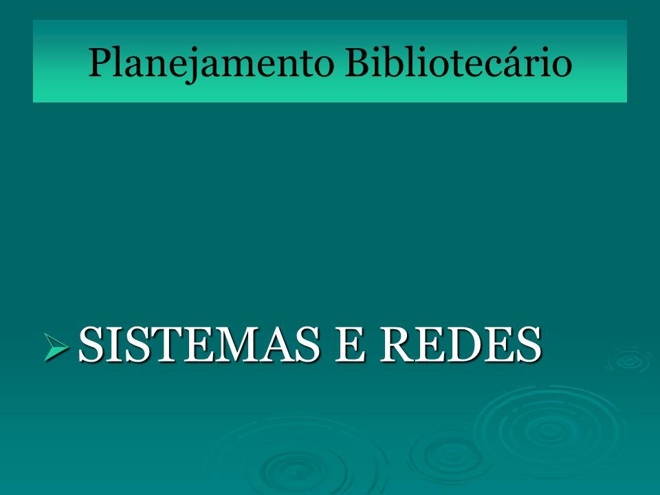 Planejamento Bibliotecário SISTEMAS E REDES SISTEMAS E REDES
