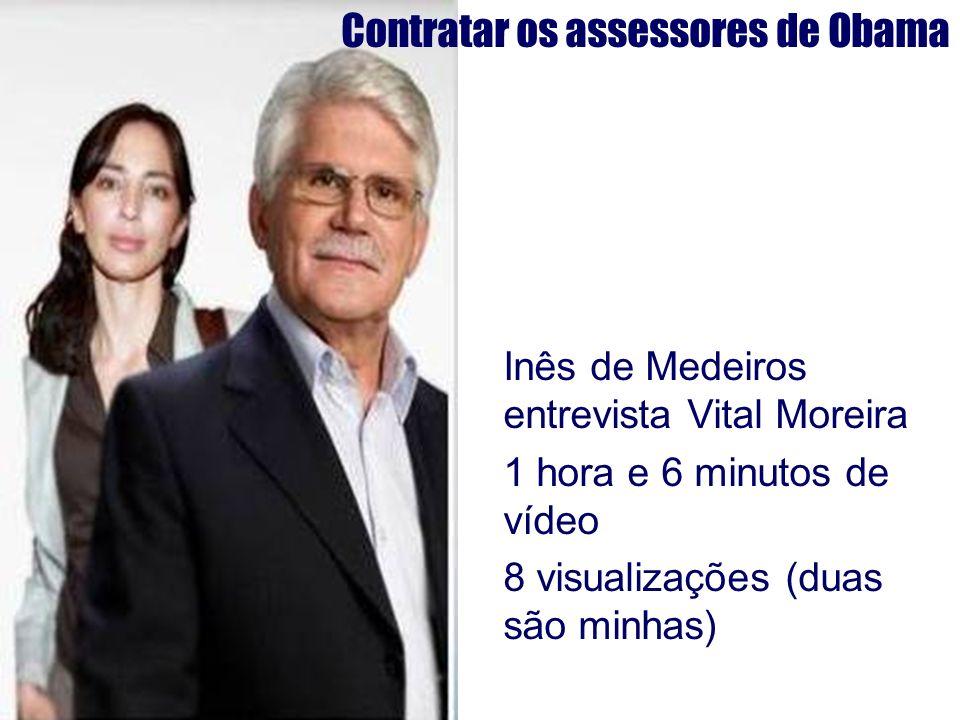 Inês de Medeiros entrevista Vital Moreira 1 hora e 6 minutos de vídeo 8 visualizações (duas são minhas) Contratar os assessores de Obama