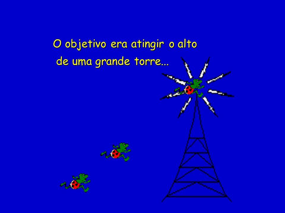 O objetivo era atingir o alto de uma grande torre... de uma grande torre...