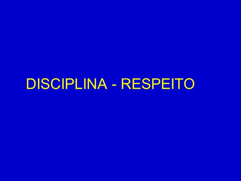 DISCIPLINA - RESPEITO