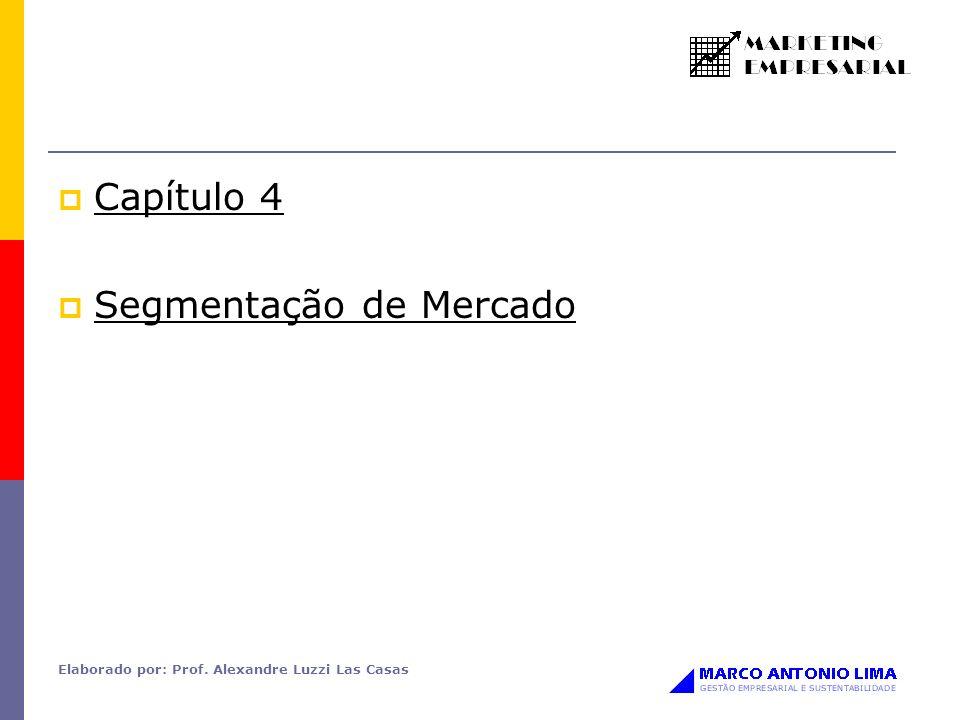Elaborado por: Prof. Alexandre Luzzi Las Casas Capítulo 4 Segmentação de Mercado
