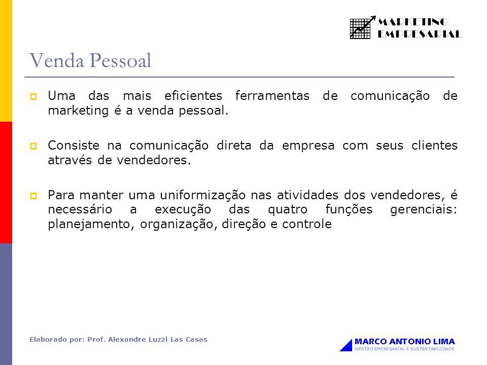 Elaborado por: Prof. Alexandre Luzzi Las Casas Venda Pessoal Uma das mais eficientes ferramentas de comunicação de marketing é a venda pessoal. Consis