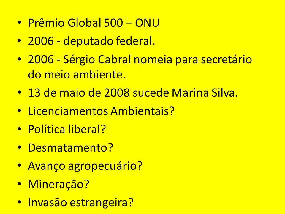 Prêmio Global 500 – ONU 2006 - deputado federal.