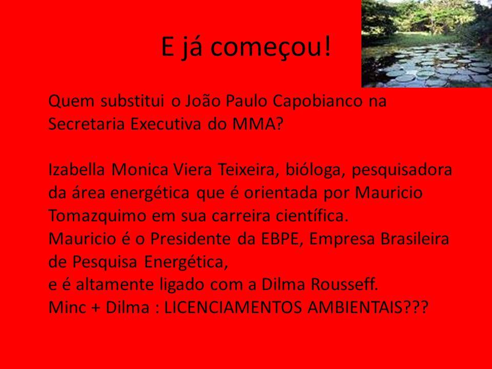 E já começou.Quem substitui o João Paulo Capobianco na Secretaria Executiva do MMA.