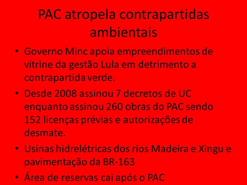 PAC atropela contrapartidas ambientais Governo Minc apoia empreendimentos de vitrine da gestão Lula em detrimento a contrapartida verde.