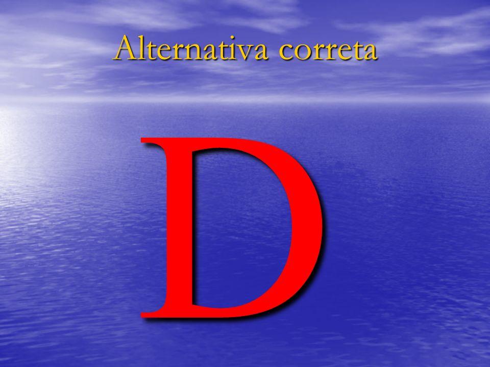 Alternativa correta D