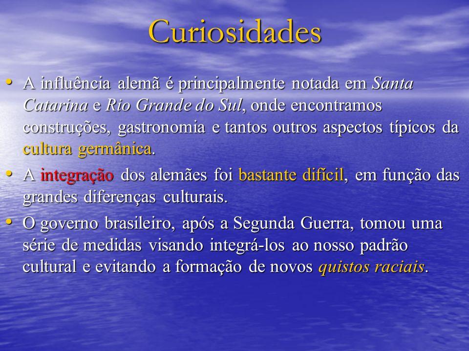 Curiosidades A influência alemã é principalmente notada em Santa Catarina e Rio Grande do Sul, onde encontramos construções, gastronomia e tantos outros aspectos típicos da cultura germânica.