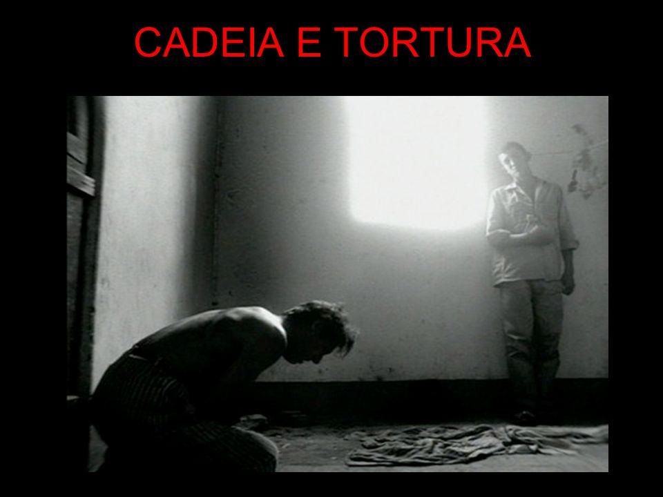 CADEIA E TORTURA