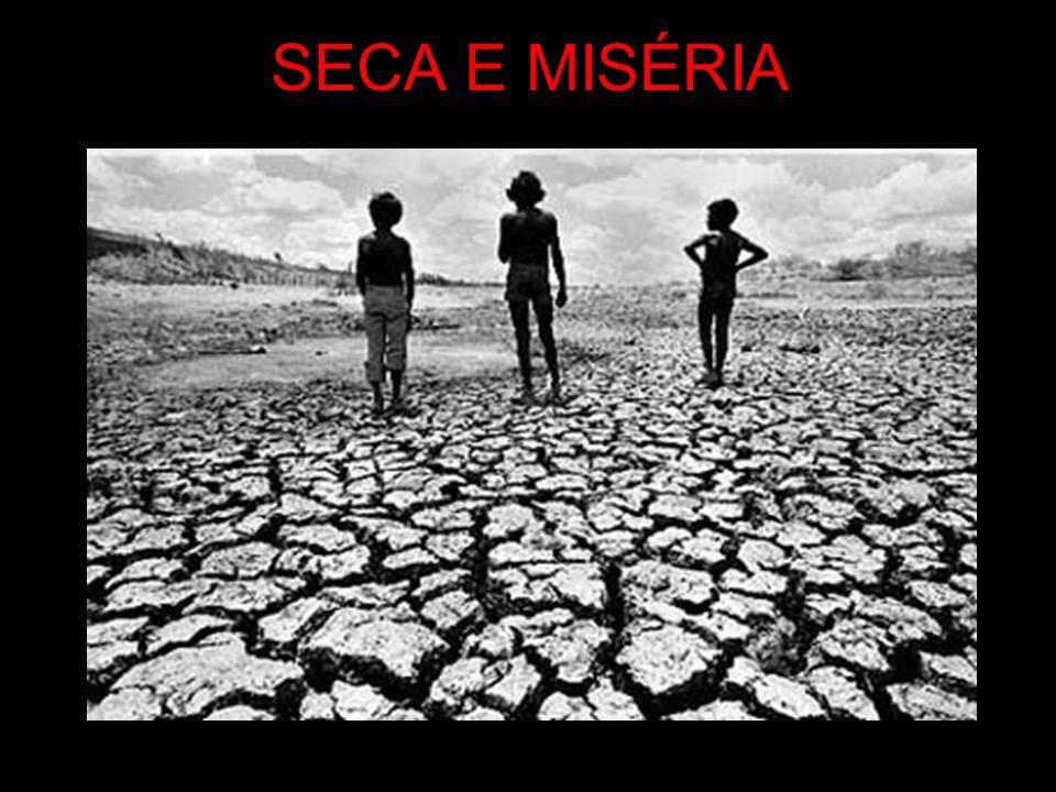 SECA E MISÉRIA