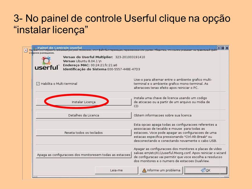 3- No painel de controle Userful clique na opção instalar licença